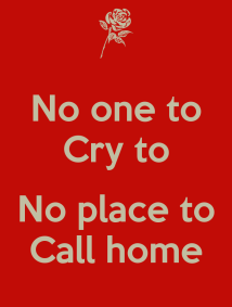 no-one-to-cry-to-no-place-to-call-home